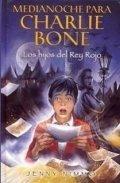 Medianoche para Charlie Bone I. Los hijos del Rey Rojo
