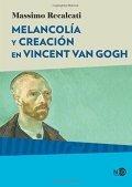 Melancolía y creación en Vincent Van Gogh