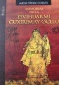 Memorias de la Pivihuarmi Cuxirimay Ocllo