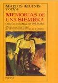 Memorias de una siembra: Utopía y práctica del PRONDEC