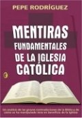 Mentiras fundamentales de la Iglesia católica