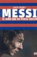 Messi: El niño que no podía crecer