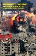 Método y locura. La historia oculta de los ataques de Israel en Gaza