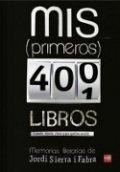 Mis (primeros) 400 libros. Memorias literarias de Jordi Sierra i Fabra