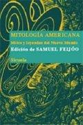 Mitolog�a americana: Mitos y leyendas del Nuevo Mundo