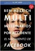 Multimillonarios por accidente: El nacimiento de Facebook