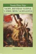 Nación, identidad nacional y otros mitos nacionalistas