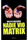 Nadie vio Mátrix