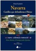 Navarra. Castillos que defendieron el Reino. Tomo III