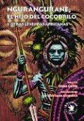 Ngurangurane, el hijo del cocodrilo y otras leyendas africanas