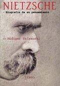 Nietzsche. Biografía de su pensamiento