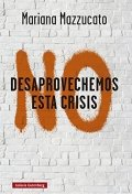 No desaprovechemos esta crisis
