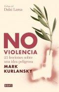 No violencia: 25 lecciones sobre una idea peligrosa