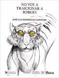 No voy a traicionar a Borges