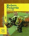 Norberto Nucagorda o el rinoceronte desnudo