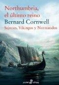 Northumbria, el último reino: Sajones, vikingos y normandos