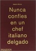 Nunca confíes en un chef italiano delgado
