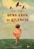 Ocho años de silencio