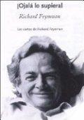 Ojalá lo supiera: Las cartas de Richard Feynman