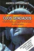 Ojos vendados. Estados Unidos y el negocio de la corrupción en América Latina