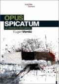 Opus Spicatum. La crónica prohibida