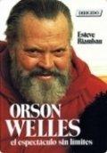 Orson Welles. El espectáculo sin límites