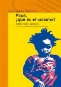 Papá, ¿qué es el racismo?
