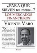¿Para qué sirven realmente los mercados financieros?