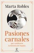 Pasiones carnales que cambiaron la historia de España