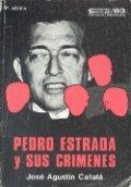 Pedro Estrada y sus crímenes