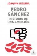 Pedro Sánchez. Historia de una ambición