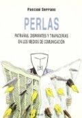 Perlas: Patrañas, disparates y trapacerías en los medios de comunicación