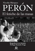 Perón. El fetiche de las masas