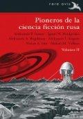 Pioneros de la ciencia ficción rusa. Volumen II