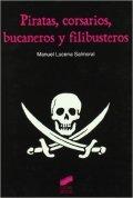 Piratas, corsarios, bucaneros y filibusteros