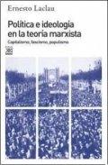 Política e ideología en la teoría marxista. Capitalismo, fascismo, populismo
