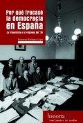 Por qué fracasó la democracia en España: La Transición y el régimen del 78