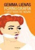 Pornografia y vestidos de novia