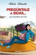 Pregúntale a Silvia...Los secretos de Eva