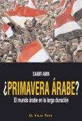 ¿Primavera árabe? El mundo árabe en la larga duración