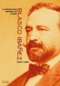 Prodigiosa historia de Vicente Blasco Ibáñez