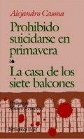 Prohibido suicidarse en Primavera; La casa de los siete balcones