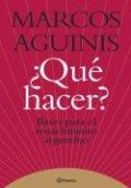 ¿Que hacer? Bases para el renacimiento argentino