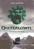Quetzalcóatl, el hombre huracán