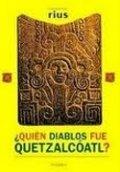 ¿Quién diablos fue Quetzalcoatl?