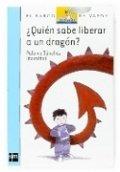 ¿Quién sabe liberar a un dragón?