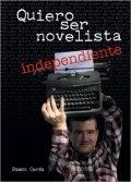 Quiero ser novelista independiente