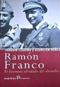 Ramón Franco. El hermano olvidado del dictador