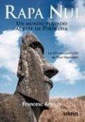 Rapa Nui. Un mundo perdido al este de la Polinesia