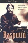 Rasputín: Rusia entre Dios y el Diablo